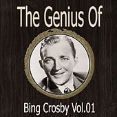 The Genius of Bing Crosby Vol 01 by Bing Crosby