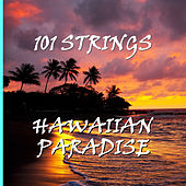 Hawaiian Paradise by 101 Strings Orchestra