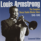 The Complete Decca Studio Master Takes 1940 - 1949. Centennial Edition by Louis Armstrong