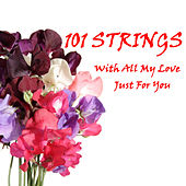 With All My Love - Just for You by 101 Strings Orchestra