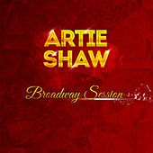 Broadway Session by Artie Shaw
