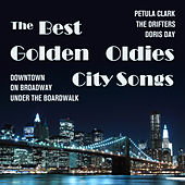 Downtown, On Broadway, Under the Boardwalk and the Best Golden Oldies City Songs by Petula Clark, The Drifters, Doris Day, and More by Various Artists