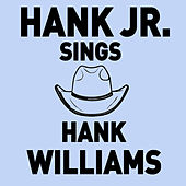 Hank Jr. Sings Hank Williams - Songs Like Cold Cold Heart, I'm so Lonesome I Could Cry, And More! by Hank Williams, Jr.