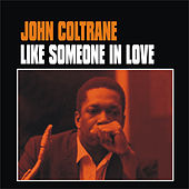 Like Someone in Love by John Coltrane