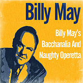 Billy May's Bacchanalia and Naughty Operetta by Billy May