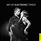 Art of Electronic Tango, Vol. 1 by Various Artists