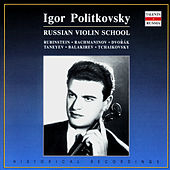 Russian Violin School. Igor Politkovsky by Various Artists