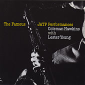 The Famous Jatp Performances (with Lester Young) by Coleman Hawkins