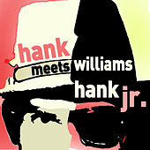 Hank Williams Meets Hank Jr. - Hear Father and Son Sing Their Own Versions of Seminal Country! by Various Artists