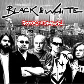 Rock Till Dawn by Black & White