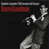 Complete Legendary 1938 Carnegie Hall Concert by Benny Goodman