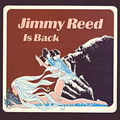 Jimmy Reed Is Back by Jimmy Reed