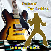 The Best of Carl Perkins: Jailhouse Rock by Carl Perkins