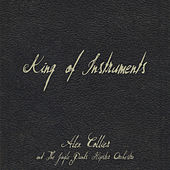 King of Instruments by Alex Collier