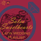 Salsa Sweethearts Wedding Playlist By Tie The Knot Tunes by Various Artists