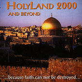 Holyland 2000 and Beyond by David & The High Spirit