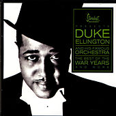 Duke Ellington And His Famous Orchestra: The Best Of The War Years And More by Duke Ellington