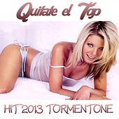 Quitate el Top (Hit 2013 Tormentone) by Disco Fever