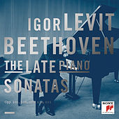 Beethoven: The Late Piano Sonatas by Igor Levit