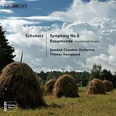 Schubert: Symphony No. 6 - Rosamunde by Swedish Chamber Orchestra
