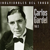 Inolvidables del tango vol.5 by Carlos Gardel