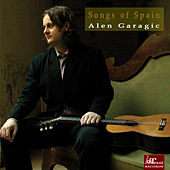 Songs of Spain by Alen Garagic