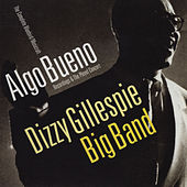 Algo Bueno. The Complete Bluebird & Musicraft Recordings & The Pleyel Concert by Dizzy Gillespie