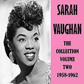 The Collection Volume Two 1958-1962 by Sarah Vaughan