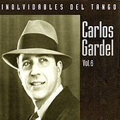 Inolvidables del tango vol.6 by Carlos Gardel