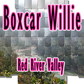 Red River Valley by Boxcar Willie