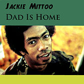 Dad Is Home by Jackie Mittoo