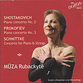 Shostakovich: Piano Concerto No. 2 - Prokofiev: Piano Concerto No. 3 -  Schnittke: Concerto for Piano and Strings by Muza Rubackyte