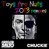 Toys Are Nuts 2013 Remixes by Chuckie