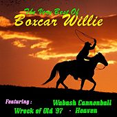Boxcar Willie, the Very Best Of by Boxcar Willie