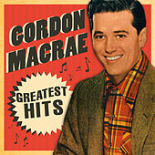 Greatest Hits by Gordon MacRae