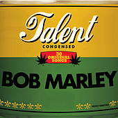 Talent, 30 Original Songs: Bob Marley by Bob Marley