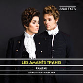 Rameau: Les Amants Trahis by Various Artists