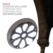 Vaughan Williams: Symphonies Nos. 5 & 8 by Hallé