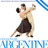 Chansons de Argentine. Argentine musique traditionnelle by Various Artists
