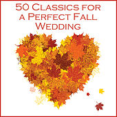 50 Classic Songs for a Perfect Fall Wedding by Pianissimo Brothers