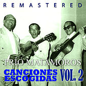 Canciones Escogidas Vol. 2 by Trio Matamoros