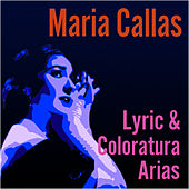 Lyric & Coloratura Arias by Maria Callas