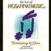 The Best Of Hosanna! Music: Celebrating 10 Years by Various Artists