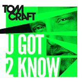 U Got 2 Know by Tomcraft