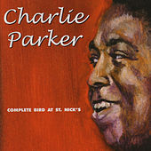 Complete Bird At St. Nick's by Charlie Parker