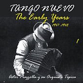 Tango Nuevo - The Early Years (1947 - 1948), Vol. 1 by Astor Piazzolla