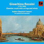 Gioacchino Rossini: Chamber Music With Strings and Winds by Italian Classical Consort