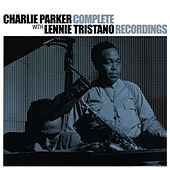 Complete Recordings With Lennie Tristano by Charlie Parker