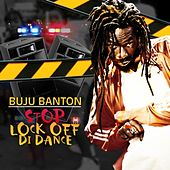 Stop (Lock Off Di Dance) - Single by Buju Banton