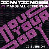 Move Your Body (2012 Version) by Benny Benassi